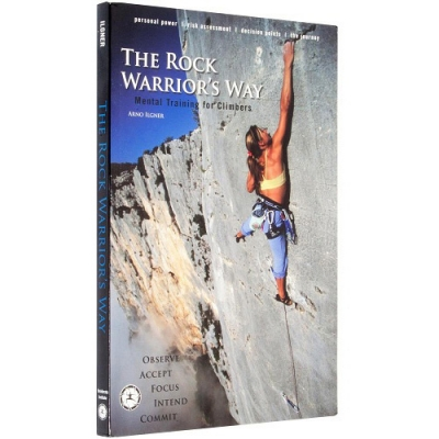 The Rock Warrior's Way Book - Mental Training for Climbers
