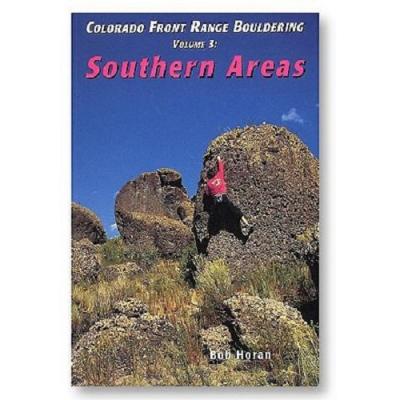 Colorado Front Range Bouldering Vol. 3 - Southern Areas